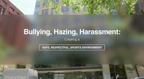 "Bullying, Hazing, Harassment: ""Creating a safe, respectful sports environment"""
