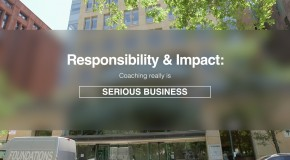 "Responsibility & Impact: ""Coaching really is serious business"""